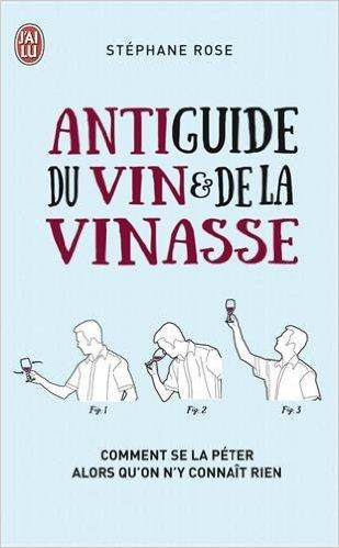 Antiguide du vin et de la vinasse, Stéphane Rose
